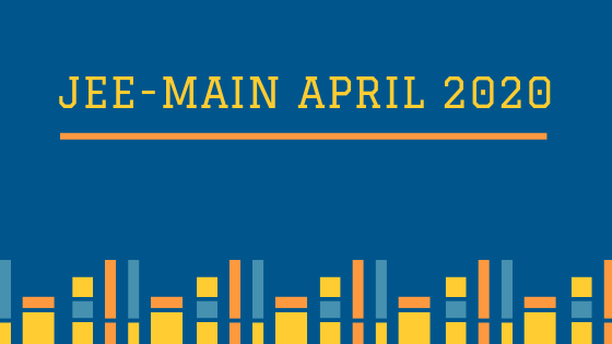 JEE MAIN APRIL 2020 Registration